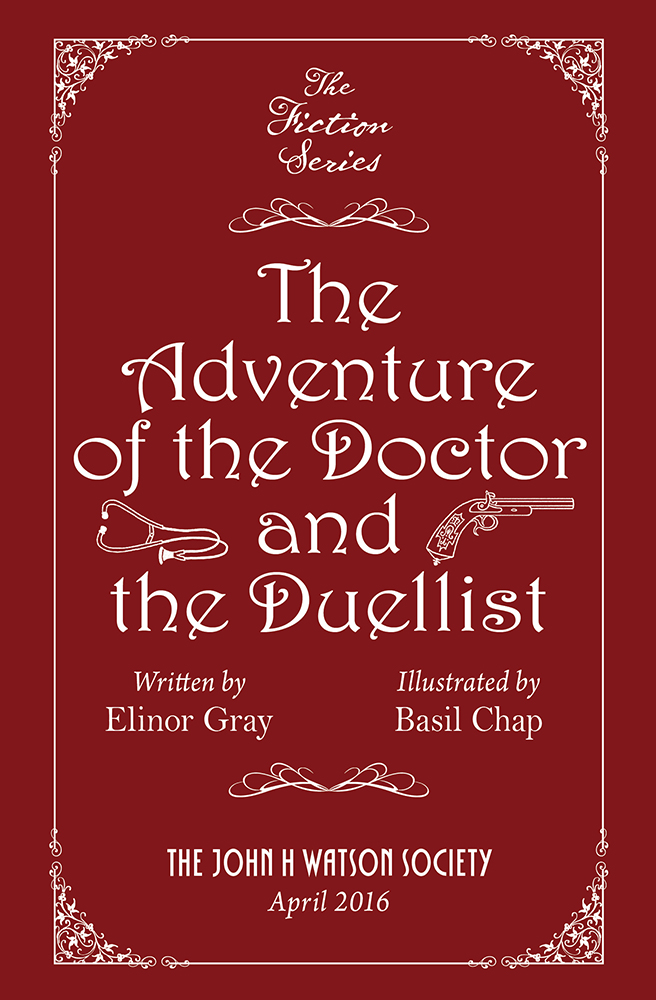 """The Adventure of the Doctor and the Duellist"" by Elinor Gray and Basil Chap"
